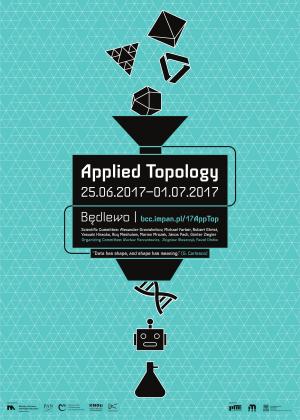 Applied Topology in Będlewo 2017, 25 czerwca-1 lipca 2017, Będlewo k/Poznania