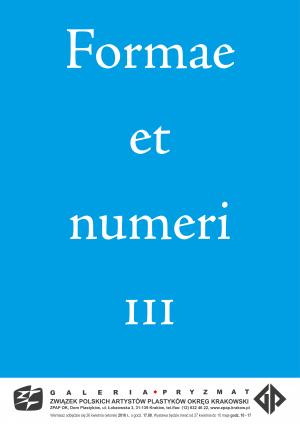 Wystawa Formy i liczby III, 27/04-10/05-2016, Kraków