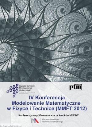 """IV Konferencja """"Modelowanie Matematyczne w Fizyce i Technice"""", (MMFT 2012)"""