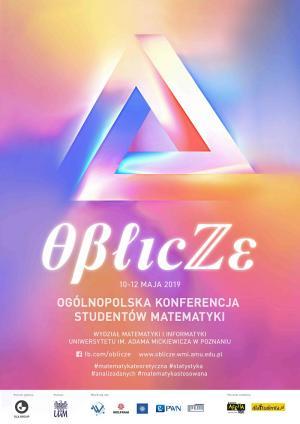 VI Ogólnopolska Konferencja Studentów Matematyki  OBLICZE, 10-12 maja 2019, Poznań