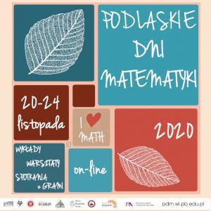 Podlaskie Dni Matematyki 2020, on-line, 20-24 listopada 2020