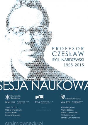 Sesja poświęcona pamięci profesora Czesława Rylla-Nardzewskiego, 27-28 maja 2016, Wrocław