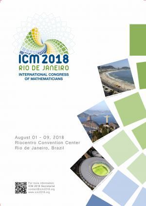 International Congress of Mathematicians 2018, 1-9 August 2018, Rio de Janeiro, Brasil