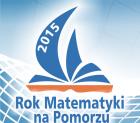 Rok 2015 Rokiem Matematyki na Pomorzu